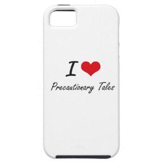 I Love Precautionary Tales Tough iPhone 5 Case