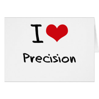 I love Precision Greeting Card