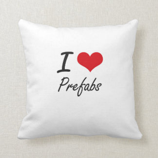 I Love Prefabs Throw Cushion