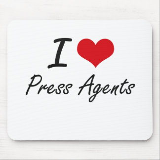 I Love Press Agents Mouse Pad