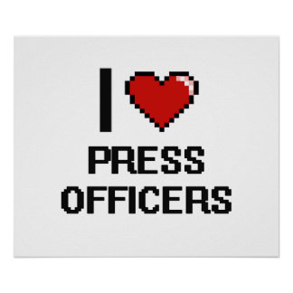 I love Press Officers Poster
