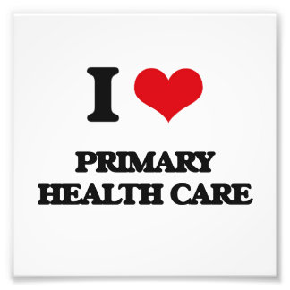 I Love Primary Health Care Photo Print
