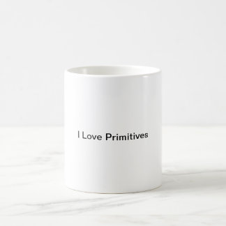 I love Primitives Coffee/Tea Mug
