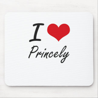 I Love Princely Mouse Pad