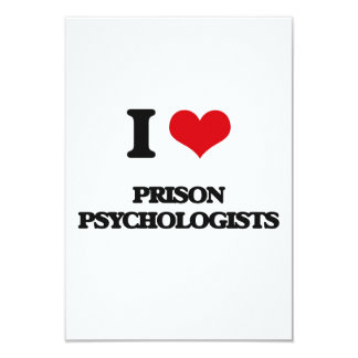 "I love Prison Psychologists 3.5"" X 5"" Invitation Card"