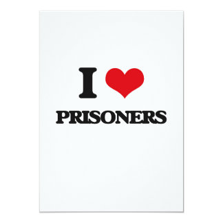 I Love Prisoners 13 Cm X 18 Cm Invitation Card