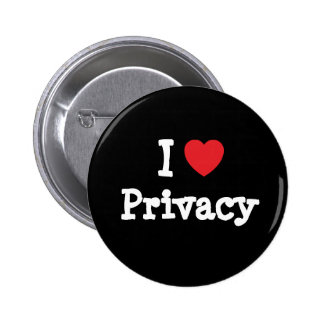 I love Privacy heart custom personalized 6 Cm Round Badge