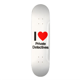 i love private detectives skate deck
