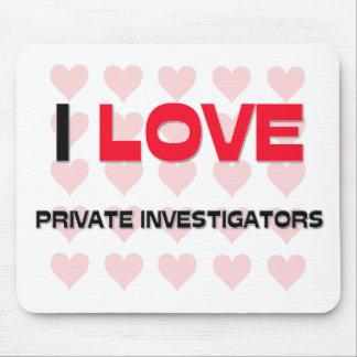 I LOVE PRIVATE INVESTIGATORS MOUSE PAD