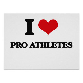 I love Pro Athletes Poster