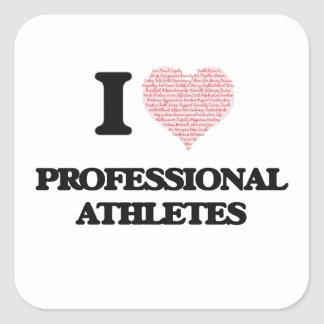 I love Professional Athletes (Heart made from word Square Sticker