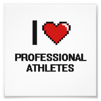 I love Professional Athletes Photo Print