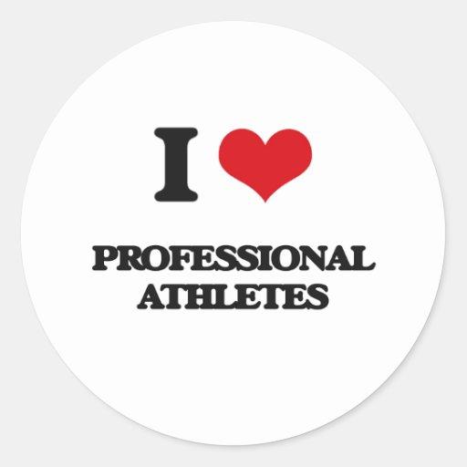 I love Professional Athletes Round Stickers