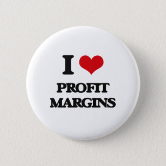 I Love Profit Margins 6 Cm Round Badge