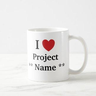 I Love Project *Add a name* Project Team Slogan