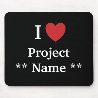 I Love Project *Add name* Personalisable Name