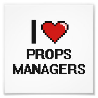 I love Props Managers Photo Print