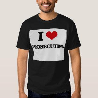 I Love Prosecuting Shirts