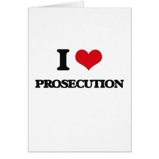 I Love Prosecution Greeting Card