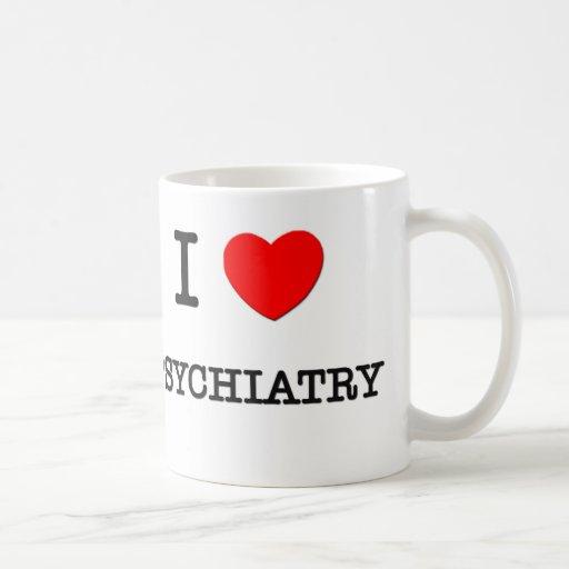 I Love PSYCHIATRY Coffee Mug