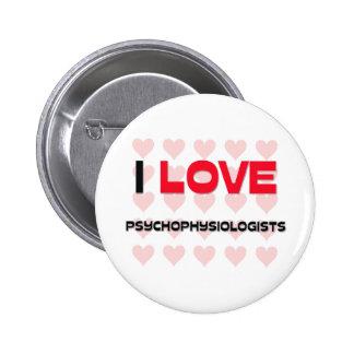 I LOVE PSYCHOPHYSIOLOGISTS PIN