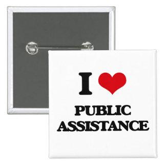I Love Public Assistance Pinback Button