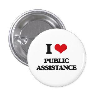 I Love Public Assistance Pins