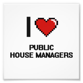 I love Public House Managers Photo Print