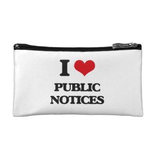 I Love Public Notices Cosmetic Bag