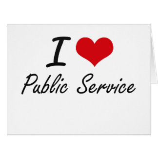 I Love Public Service Big Greeting Card