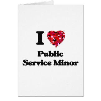 I Love Public Service Minor Greeting Card