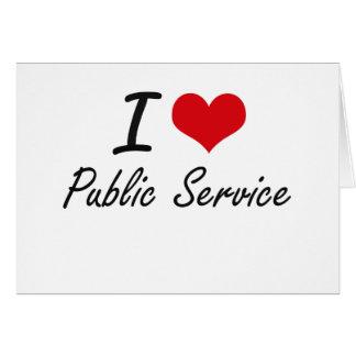 I Love Public Service Note Card