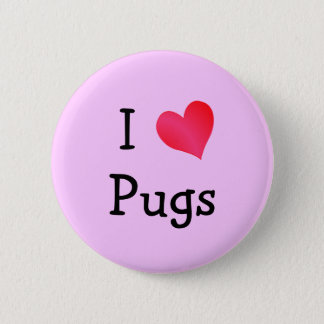 I Love Pugs 6 Cm Round Badge