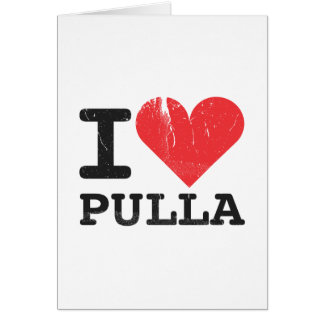 I Love Pulla Card