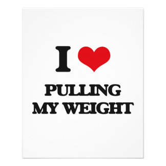 I Love Pulling My Weight 11.5 Cm X 14 Cm Flyer
