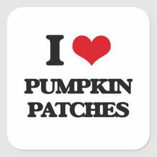 I love Pumpkin Patches Square Sticker