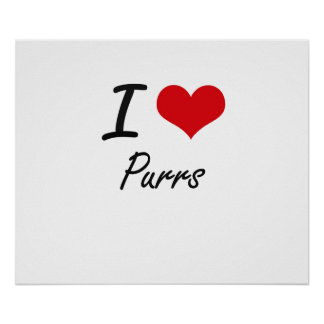 I Love Purrs Poster