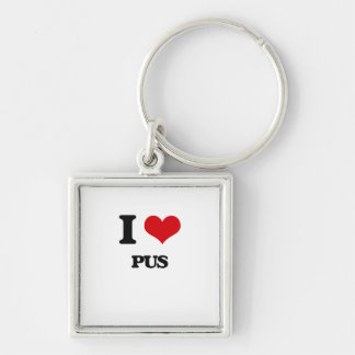 I Love Pus Silver-Colored Square Keychain