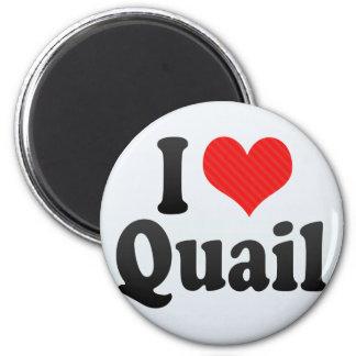 I Love Quail Magnet