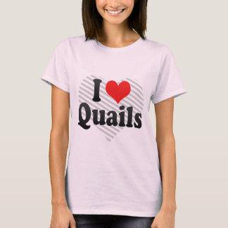 I Love Quails T-Shirt