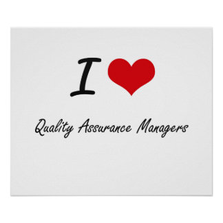 I love Quality Assurance Managers Poster