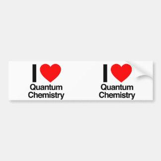 i love quantum chemistry bumper sticker