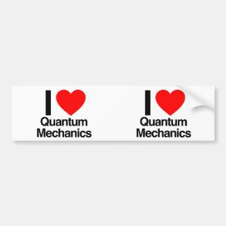 i love quantum mechanics bumper stickers