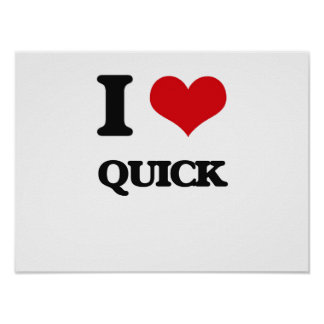 I Love Quick Poster