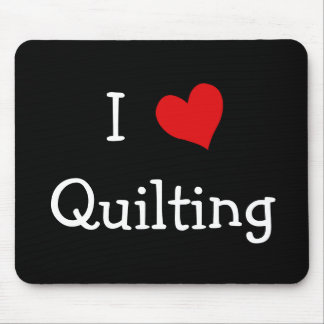 I Love Quilting Mouse Mat