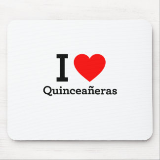 I Love Quinceaneras Mousepads