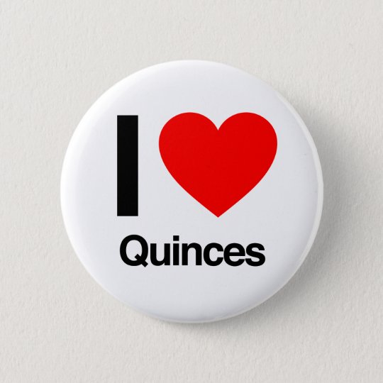 i love quinces 6 cm round badge