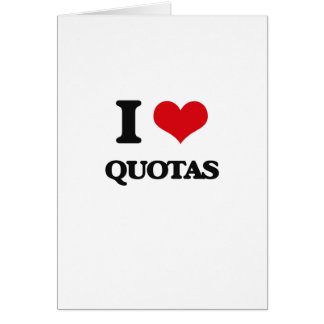 I Love Quotas Greeting Card