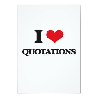 I Love Quotations 5x7 Paper Invitation Card