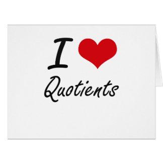 I Love Quotients Big Greeting Card